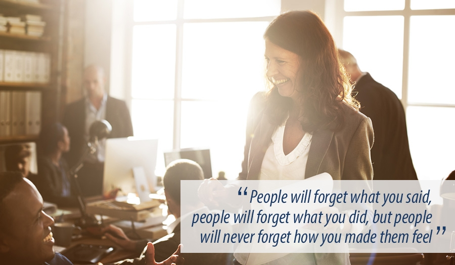 People wont forget how you made them feel