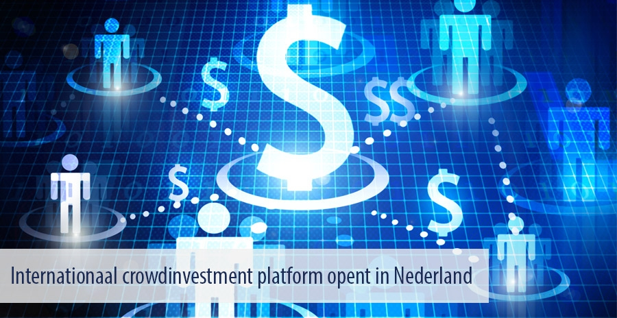 Internationaal crowdinvestment platform opent in Nederland
