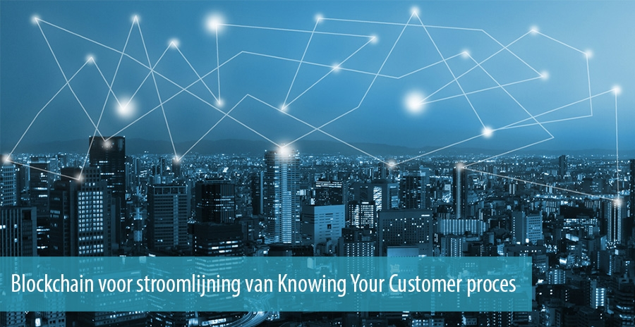Blockchain voor stroomlijning van Knowing Your Customer