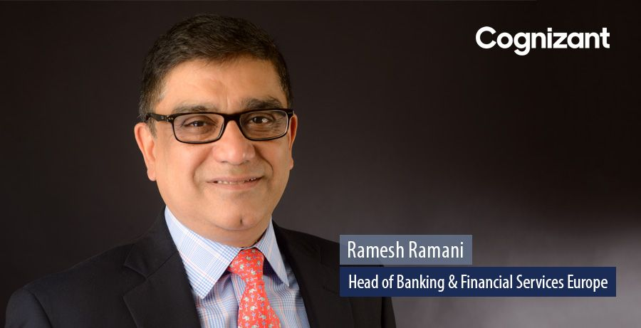 Ramesh Ramani, Head of Banking & Financial Services Europe - Cognizant