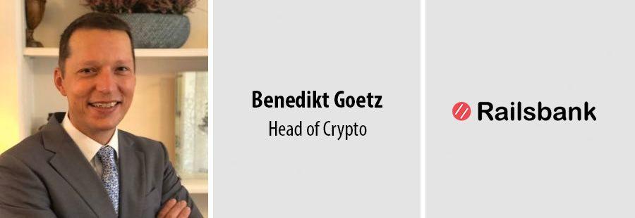 Benedikt Goetz, Head of Crypto, Railsbank