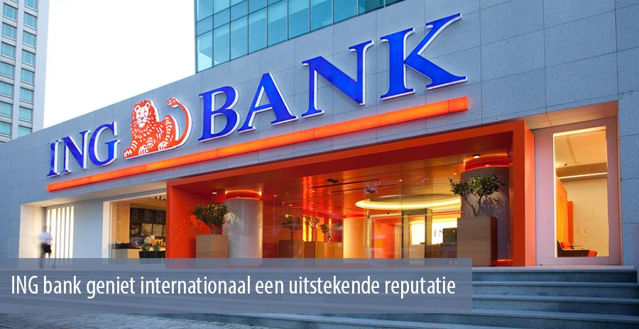ING bank geniet internationaal een uitstekende reputatie