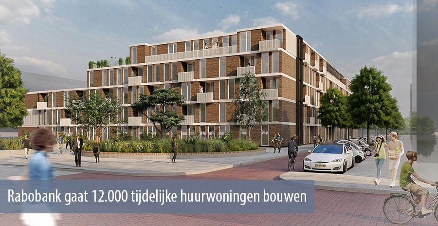 Rabobank gaat 12.000 tijdelijke huurwoningen bouwen